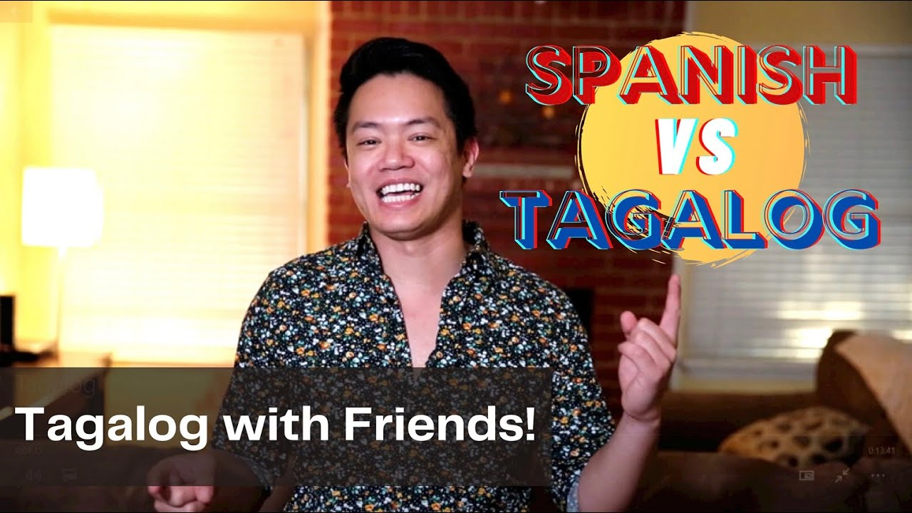 Tagalog with Friends - Spanish vs. Tagalog